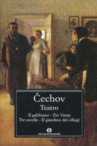 Teatro. Il Gabbiano - Zio Vanja - Tre So