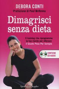 Dimagrisci Senza Dieta. Il Training Che
