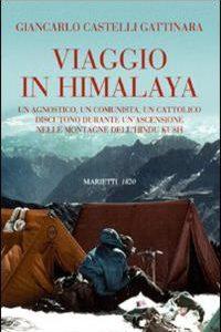 Viaggio In Himalaya. Un Agnostico, Un Co
