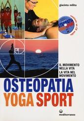Osteopatia Yoga Sport. Con Cd