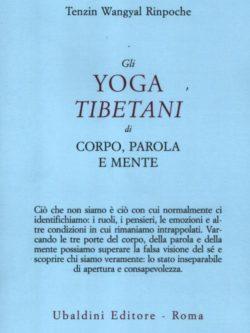 Gli Yoga Tibetani Di Corpo, Parola E Men