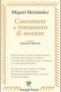 Canzoniere E Romanzero Di Assenze