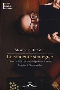 Lo Studente Strategico. Imparare A Studi
