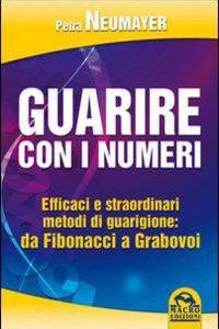 Guarire Con I Numeri. Dalla Mistica Nume