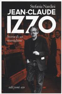 Jean Claude Izzo Storia Di Un Marsiglies