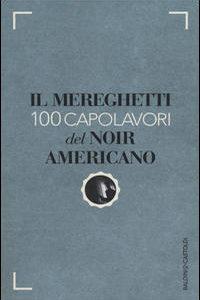 100 Capolavori Del Noir Americano
