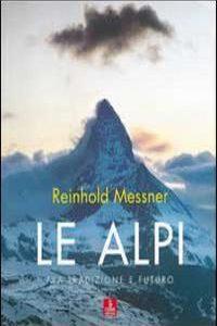 Le Alpi. Fra Tradizione E Futuro