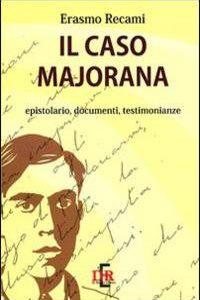 Il Caso Majorana. Epistolario, Documenti