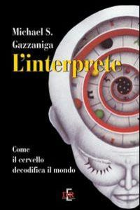 L'Interprete. Come Il Cervello Decodific