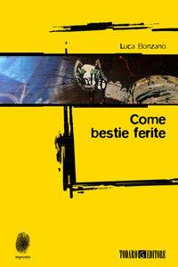 Come Bestie Ferite