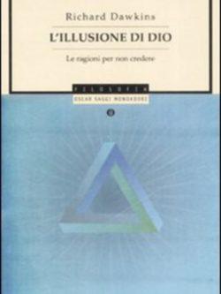 L'Illusione Di Dio. Le Ragioni Per Non C