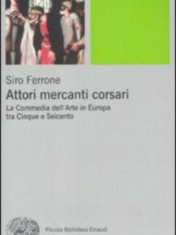 Attori Mercanti Corsari. La Commedia Del