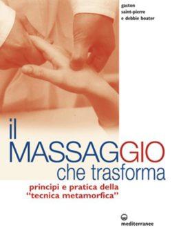 Il Massaggio Che Trasforma. Principi E P