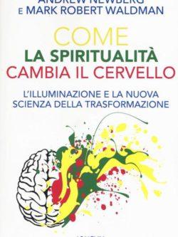 Come La Spiritualita' Cambia Il Cervello