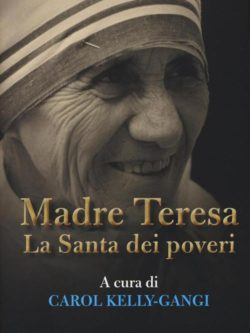 Madre Teresa La Santa Dei Poveri
