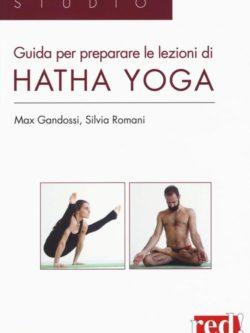 Hatha Yoga Guida Per Preparare Lezioni