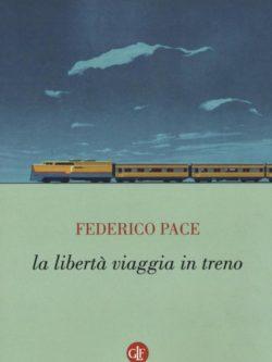 La Liberta' e' Un Viaggio In Treno