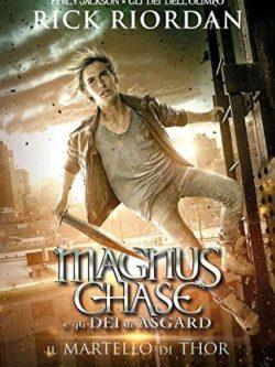 Il martello di Thor. Magnus Chase e gli dei di Asgard. Vol. 2
