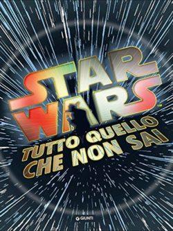 Tutto quello che non sai. Star Wars