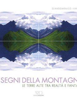 I segni della montagna. Caleidografie. Ediz. multilingue
